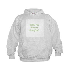 Babies Are Born To Breastfeed Hoodie