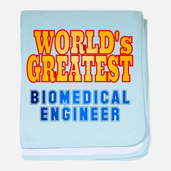 World's Greatest Biomedical Engineer baby blanket