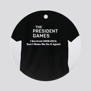 THE PRESIDENTS GAMES T SHIRTS Ornament (Round)