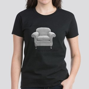Get out of my chair, dillhole! Women's Dark T-Shir