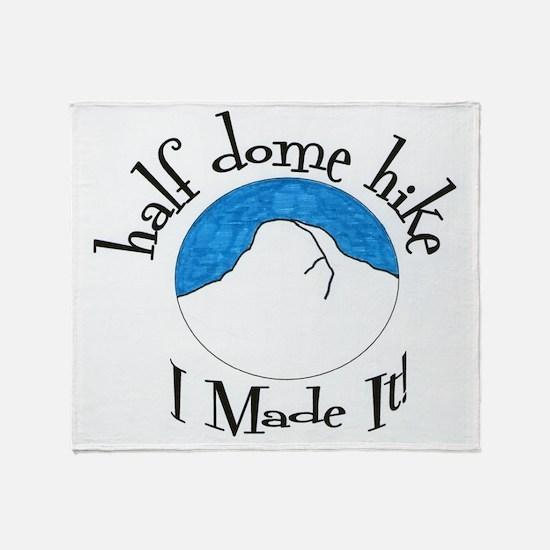 Half Dome Hike I Made It! Throw Blanket