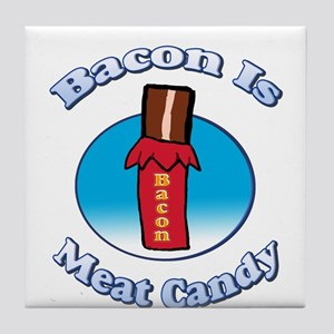 Bacon is Meat Candy02 Tile Coaster