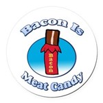Bacon is Meat Candy02 Round Car Magnet