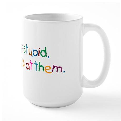 Boys Are Stupid Large Mug