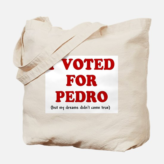 I voted for Pedro Tote Bag