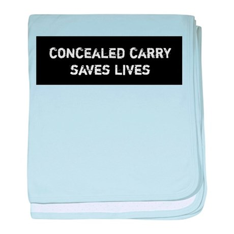 Concealed Carry Saves Lives baby blanket