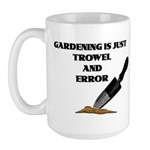"""Gardening Is Just Trowel & Error"" Large Mug"