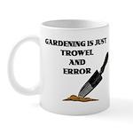 """Gardening Is Just Trowel & Error"" Mug"