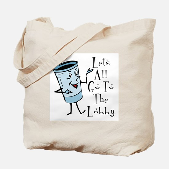 Let's all go to the lobby Tote Bag