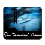 San Francisco Dreams Mousepad