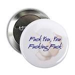 Fuck You You Fucking Fuck Button