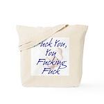 Fuck You You Fucking Fuck Tote Bag