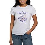 Fuck You You Fucking Fuck Women's T-Shirt