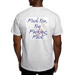On Back: Fuck You You Fucking Fuck Gray T-Shirt