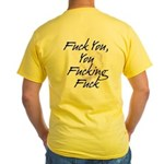 On Back: Fuck You You Fucking Fuck Yellow T-Shirt