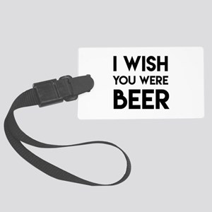 I WISH YOU WERE BEER Luggage Tag