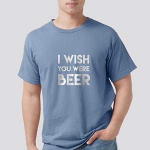I WISH YOU WERE BEER Mens Comfort Colors Shirt