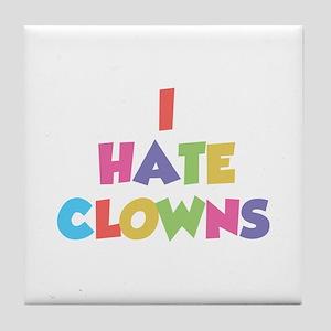 I Hate Clowns Tile Coaster