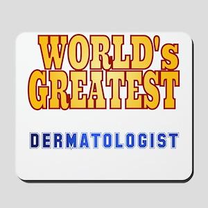 World's Greatest Dermatologist Mousepad