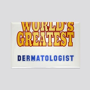 World's Greatest Dermatologist Rectangle Magnet