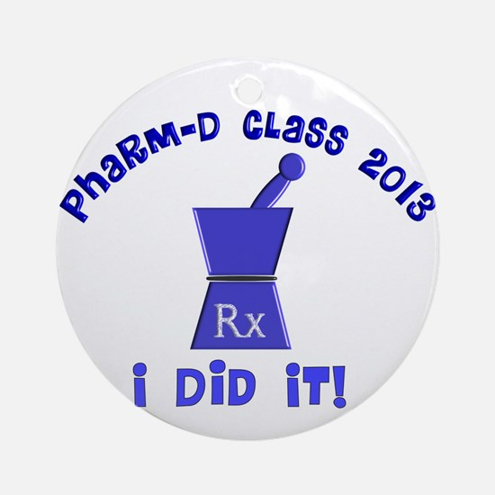 pharmD class of 2013 I did it.PNG Ornament (Round)
