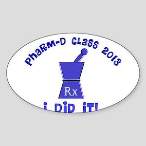 pharmD class of 2013 I did it Sticker (Oval)