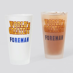 World's Greatest Foreman Drinking Glass