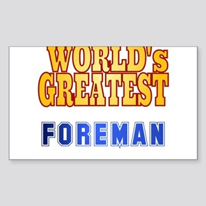 World's Greatest Foreman Sticker (Rectangle)