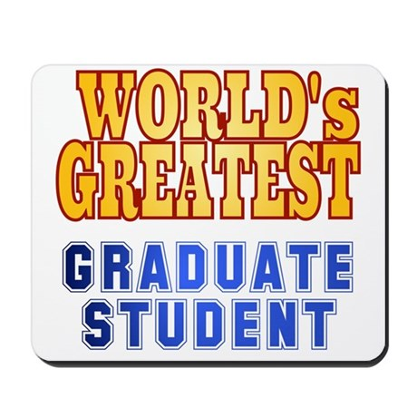 World's Greatest Graduate Student Mousepad