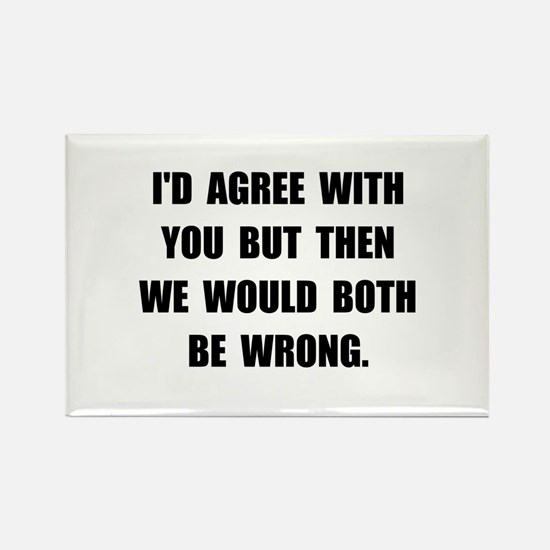 Both Be Wrong Rectangle Magnet (10 pack)