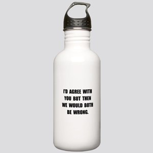 Both Be Wrong Stainless Water Bottle 1.0L
