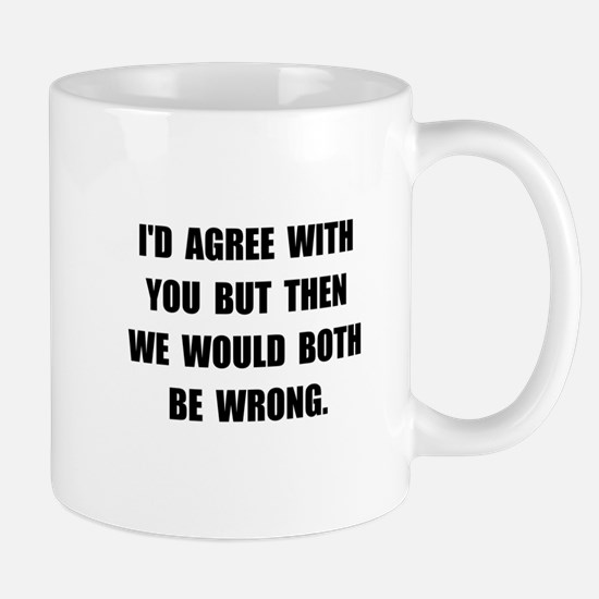 Both Be Wrong Mug