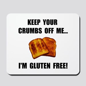 Crumbs Off Me Gluten Free Mousepad