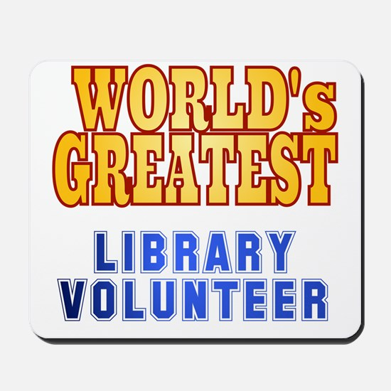 World's Greatest Library Volunteer Mousepad