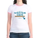 You must be this BIG to ride ME Jr. Ringer T-Shirt