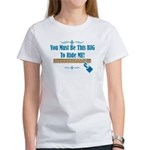 You must be this BIG to ride ME Women's T-Shirt