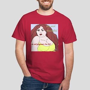 I'm not pregnant; I'm FAT! (choose color) T-Shirt
