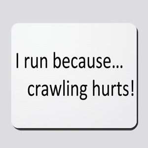 Crawling Hurts Mousepad