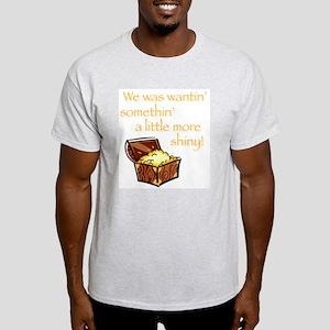 A Little More Shiny Treasure Ash Grey T-Shirt