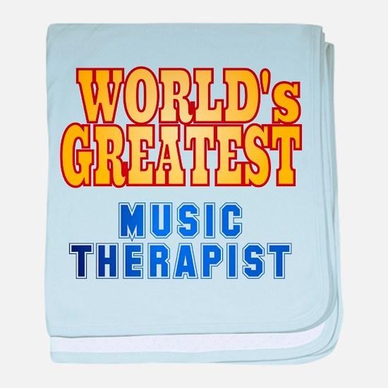 World's Greatest Music Therapist baby blanket