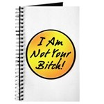I Am Not Your Bitch Journal