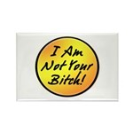 I Am Not Your Bitch Rectangle Magnet (10 pack)