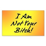I Am Not Your Bitch Rectangle Sticker