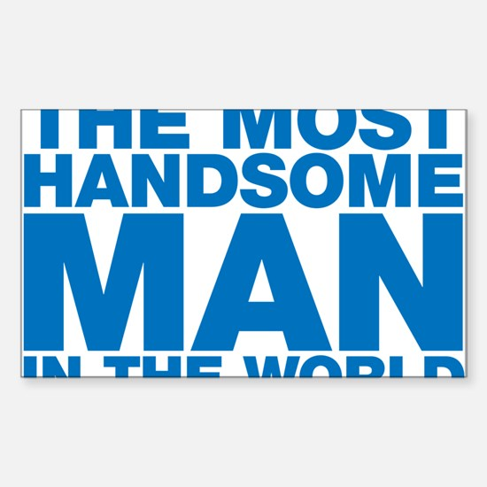 The Most Handsome Man in the World Decal