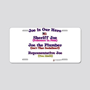 Joe is our Hero Aluminum License Plate