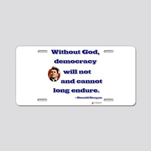 reagan without god Aluminum License Plate
