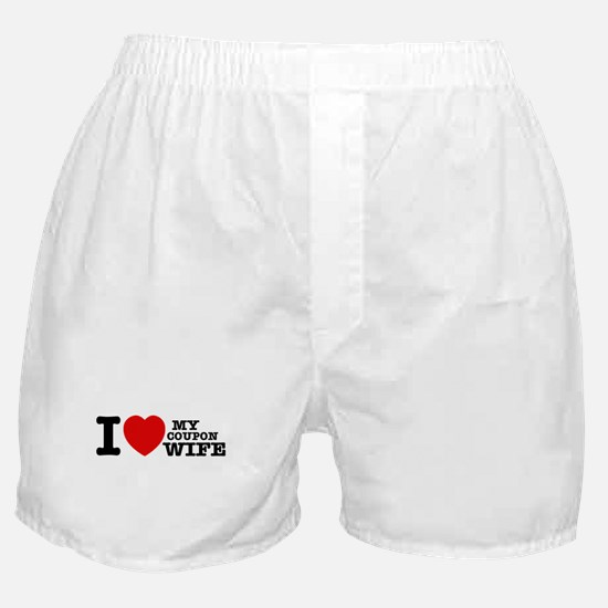 I love my Coupon Wife Boxer Shorts
