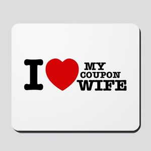 I love my Coupon Wife Mousepad