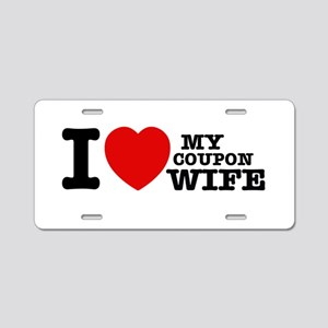I love my Coupon Wife Aluminum License Plate