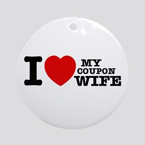 I love my Coupon Wife Ornament (Round)